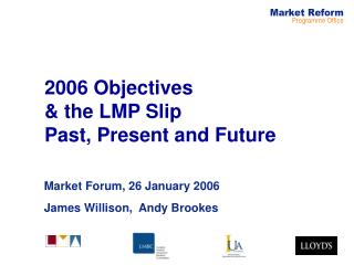 2006 Objectives & the LMP Slip  Past, Present and Future