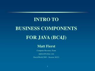 INTRO TO BUSINESS COMPONENTS FOR JAVA (BC4J)