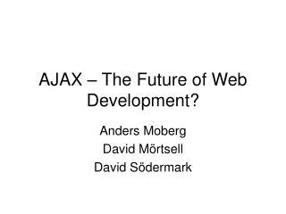 AJAX – The Future of Web Development?