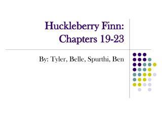 Huckleberry Finn:  Chapters 19-23