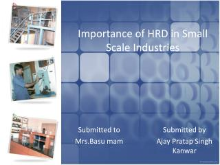 Importance of HRD in Small Scale Industries