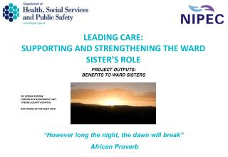 LEADING CARE: SUPPORTING AND STRENGTHENING THE WARD SISTER'S ROLE