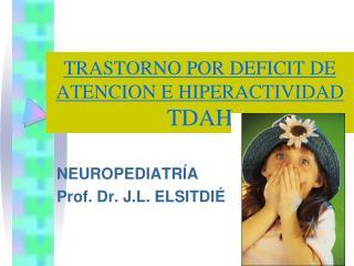 TRASTORNO POR DEFICIT DE ATENCION E HIPERACTIVIDAD TDAH