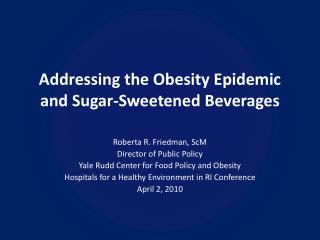 Addressing the Obesity Epidemic and Sugar-Sweetened Beverages