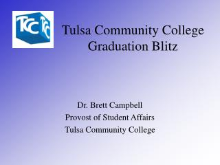 Tulsa Community College Graduation Blitz