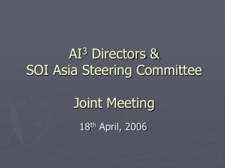 AI 3  Directors & SOI Asia Steering Committee Joint Meeting
