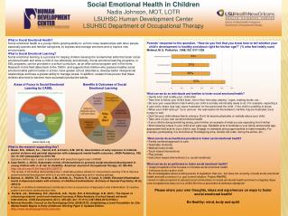 Social Emotional Health in Children Nadia Johnson, MOT, LOTR LSUHSC Human Development Center