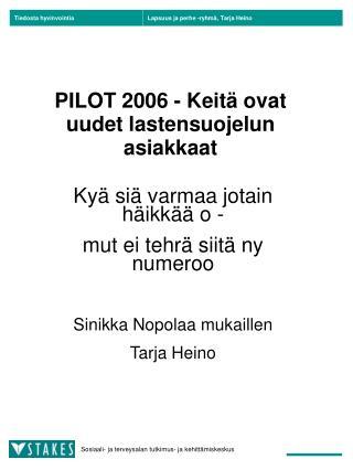 PILOT 2006 - Keitä ovat uudet lastensuojelun asiakkaat