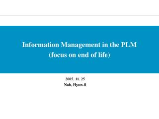 Information Management in the PLM (focus on end of life)