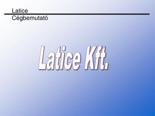 Latice Kft.