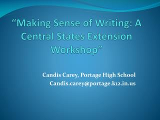 � Making Sense of Writing: A Central States Extension Workshop�