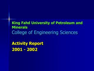 King Fahd University of Petroleum and Minerals College of Engineering Sciences