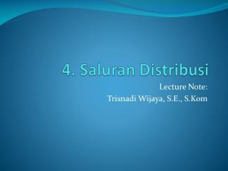 4.  Saluran Distribusi