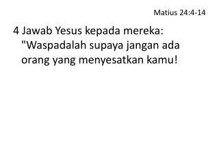 Matius  24:4-14
