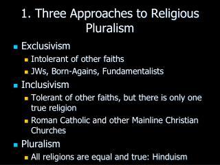 1. Three Approaches to Religious Pluralism
