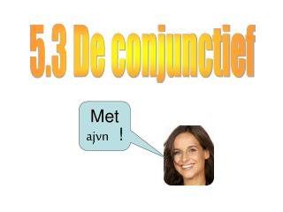 5.3 De conjunctief