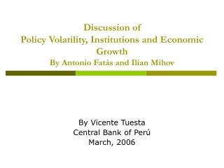 Discussion of Policy Volatility, Institutions and Economic Growth By Antonio Fat�s and Ilian Mihov