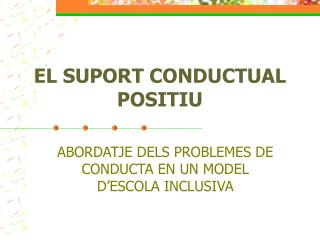EL SUPORT CONDUCTUAL POSITIU