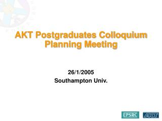 AKT Postgraduates Colloquium Planning Meeting