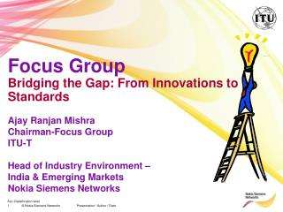 Focus Group Bridging the Gap: From Innovations to Standards