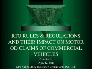 RTO RULES & REGULATIONS AND THEIR IMPACT ON MOTOR OD CLAIMS OF COMMERCIAL VEHICLES