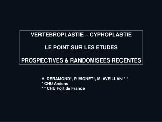 VERTEBROPLASTIE – CYPHOPLASTIE LE POINT SUR LES ETUDES PROSPECTIVES & RANDOMISEES RECENTES