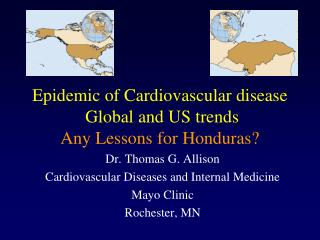 Epidemic of Cardiovascular disease  Global and US trends Any Lessons for Honduras