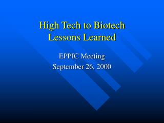 High Tech to Biotech Lessons Learned