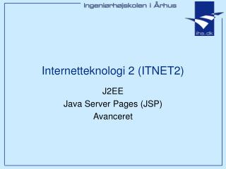 Internetteknologi 2 (ITNET2)