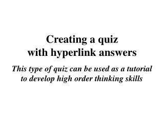 Creating a quiz  with hyperlink answers