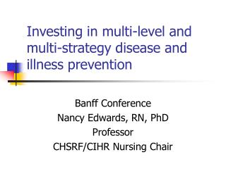 Investing in multi-level and multi-strategy disease and illness prevention