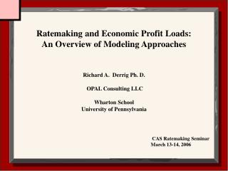 Richard A.  Derrig Ph. D.   OPAL Consulting LLC  Wharton School University of Pennsylvania