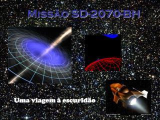 Missão SD-2070-BH
