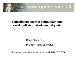 Kotimaiset tiedelehdet verkkoon - millä ehdoilla? 5.5.2006