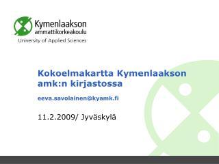 Kokoelmakartta Kymenlaakson amk:n kirjastossa  eeva.savolainen@kyamk.fi