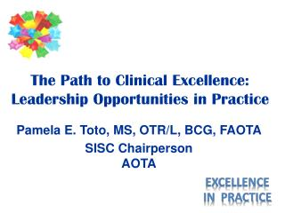 The Path to Clinical Excellence: Leadership Opportunities in Practice
