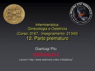 Infermieristica: Ginecologia e Ostetricia (Corso: 0167, Insegnamento: 21343) 12. Parto prematuro