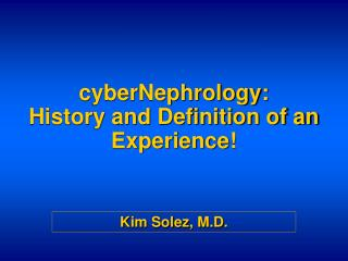 cyberNephrology: History and Definition of an Experience!