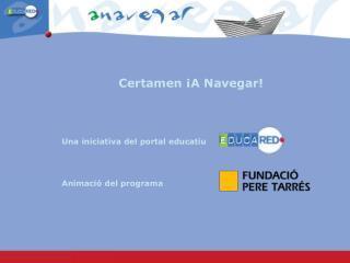 Certamen ¡A Navegar! Una iniciativa del portal educatiu  Animació del programa
