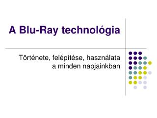A Blu-Ray technológia