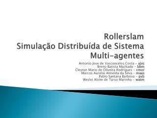 Rollerslam Simulação Distribuída de Sistema Multi-agentes