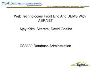 CS 8630 Database Administration, Ajay Sitaram, David Odaibo