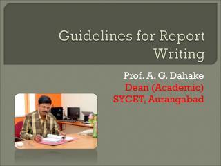 Prof. A. G. Dahake Dean (Academic) SYCET, Aurangabad