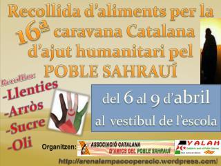 Recollida d'aliments per la         caravana Catalana  d'ajut humanitari pel POBLE SAHRAUÍ