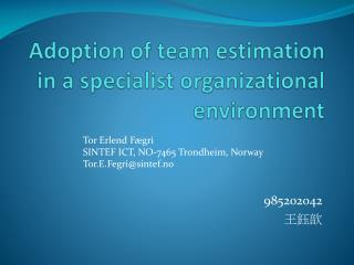 Adoption of team estimation in a specialist organizational environment