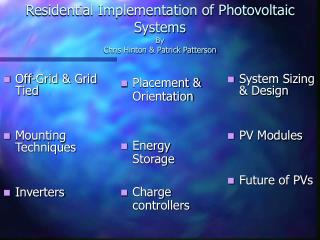 Residential Implementation of Photovoltaic Systems By  Chris Hinton  Patrick Patterson