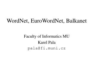 WordNet, EuroWordNet, Balkanet