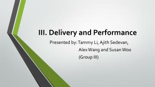 III. Delivery and Performance