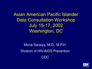 Asian American Pacific Islander Data Consultation Workshop  July 15-17, 2002  Washington, DC