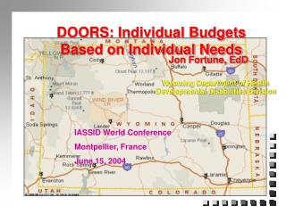 DOORS: Individual Budgets Based on Individual Needs